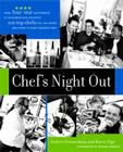 Chef's Night Out: From Four-Star Restaurants to Neighborhood Favorites: 100 Top Chefs Tell You Where (and How!) to Enjoy America Cover Image