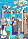 Roy Lichtenstein: Times Square Mural Cover Image
