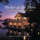 Shelter at the Shore: Boathouses of Muskoka Cover Image