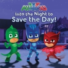 Into the Night to Save the Day! (PJ Masks) Cover Image