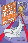 Laser Moose and Rabbit Boy: Time Trout (Laser Moose and Rabbit Boy series, Book Cover Image