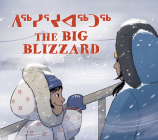 The Big Blizzard: Bilingual Inuktitut and English Edition Cover Image