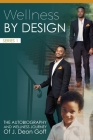 Wellness By Design: The Autobiography And Wellness Journey Of J. Deon Goff Cover Image