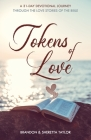 Tokens of Love: A 31-Day Devotional Journey Through the Love Stories of the Bible Cover Image