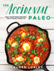 The Accidental Paleo: Easy Vegetarian Recipes for a Paleo Lifestyle Cover Image