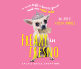 Freaky in Fresno: A Movie Buff. a Beauty Queen. and One Wild Ride. Cover Image