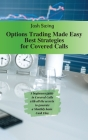 Options Trading Made Easy - Best Strategies for Covered Calls: A beginners guide to Covered Calls with all the secrets to generate a Monthly basis Cas Cover Image