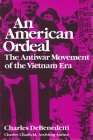 American Ordeal: The Antiwar Movement of the Vietnam Era (Syracuse Studies on Peace and Conflict Resolution) Cover Image