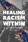 Healing Racism Within: A Lightworker's Guide Cover Image