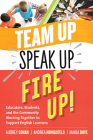 Team Up, Speak Up, Fire Up!: Educators, Students, and the Community Working Together to Support English Learners Cover Image