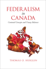 Federalism in Canada: Contested Concepts and Uneasy Balances Cover Image