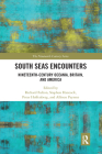 South Seas Encounters: Nineteenth-Century Oceania, Britain, and America Cover Image