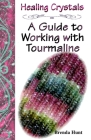 Healing Crystals - A Guide to Working with Tourmaline Cover Image