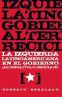 La Izquierda Latinoamericana En El Gobierno: Alternativa O Reciclaje? (Contexto Latinoamericano) Cover Image