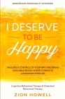 Borderline Personality Disorder: I DESERVE TO BE HAPPY - Take Back Control of Your BPD and Bring Unstable Mood Under Complete Lockdown Forever - Cogni Cover Image