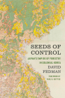 Seeds of Control: Japan's Empire of Forestry in Colonial Korea (Weyerhaeuser Environmental Books) Cover Image