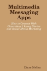 Multimedia Messaging Apps: How to Connect With Generation Z Using Stories and Social Media Marketing Cover Image