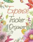 Expense Tracker Organizer: Flower Design Cover (Tracker Your Income and Outgo)Accounting Record Book 7.5x9.25 Inches Cover Image