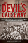 The Devil's Causeway: The True Story of America's First Prisoners of War in the Philippines, and the Heroic Expedition Sent to Their Rescue Cover Image