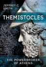 Themistocles: The Powerbroker of Athens Cover Image