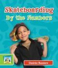 Skateboarding by the Numbers (Sandcastle: Sports by the Numbers) Cover Image