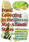 Fossil Collecting in the Mid-Atlantic States: With Localities, Collecting Tips, and Illustrations of More Than 450 Fossil Specimens Cover Image