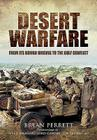 Desert Warfare: From Its Roman Orgins to the Gulf Conflict Cover Image