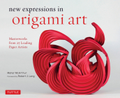 New Expressions in Origami Art: Masterworks from 25 Leading Paper Artists Cover Image