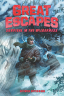 Great Escapes #4: Survival in the Wilderness Cover Image
