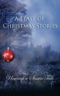A Feast of Christmas Stories: Unwrap a Sussex Tale Cover Image