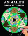 Animales mandalas colorear: mandalas colorear 2020para niños, niñas, niños y adultos Libro para colorear para una relajación perfecta, mandalas co Cover Image