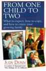 From One Child to Two: What to Expect, How to Cope, and How to Enjoy Your Growing Family Cover Image