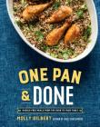 One Pan & Done: Hassle-Free Meals from the Oven to Your Table: A Cookbook Cover Image