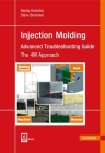 Injection Molding Advanced Troubleshooting Guide: The 4m Approach Cover Image