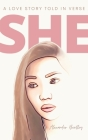 She: A Love Story Told In Verse Cover Image
