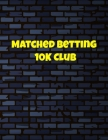 Matched Betting 10 K Club: Matched Betting / Casino Tracker - Record Each Bet - Record Monthly/Annual Profits for Casino & Matched Betting - Week Cover Image
