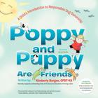 Poppy and Puppy Are Friends: A Child's First Introduction to Responsible Dog Ownership Cover Image