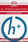 El Transhumanismo En 100 Preguntas Cover Image