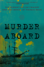 Murder Aboard: The Herbert Fuller Tragedy and the Ordeal of Thomas Bram Cover Image