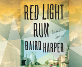 Red Light Run: Linked Stories Cover Image