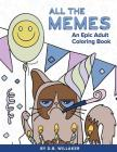 All the Memes: An Epic Adult Coloring Book Cover Image