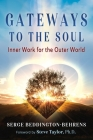 Gateways to the Soul: Inner Work for the Outer World Cover Image