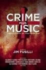 Crime Plus Music: Twenty Stories of Music-Themed Noir Cover Image