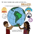 If You Were Me and Lived in... Brazil: A Child's Introduction to Cultures Around the World Cover Image
