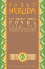 Late and Posthumous Poems, 1968-1974: Bilingual Edition (Neruda) Cover Image