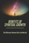 Benefits Of Spiritual Growth: The Differences Between Ethics And Morality: Philosophy Of Mind Cover Image
