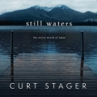 Still Waters Lib/E: The Secret World of Lakes Cover Image