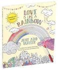 Love Is Like a Rainbow: Just Add Water Cover Image