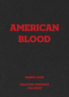 Danny Lyon: American Blood: Selected Writings 1961-2020 Cover Image
