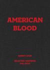 Danny Lyon: American Blood: Selected Writings 1961-2020 Cover Image